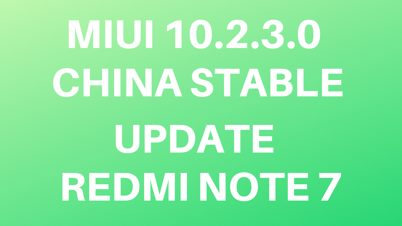 MIUI 10 2 3 0 China ROM with Android Pie for Redmi Note 7 - MIUI