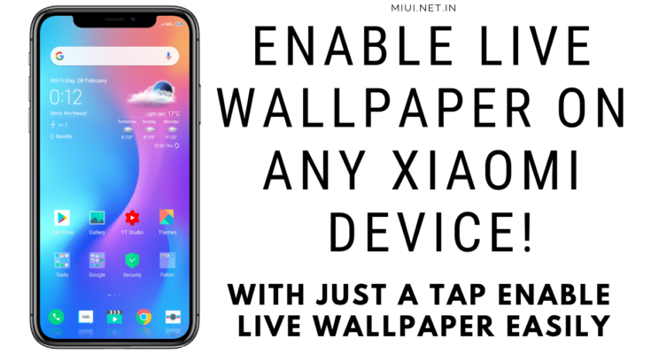 Enable Live Wallpaper on any Xiaomi Device!