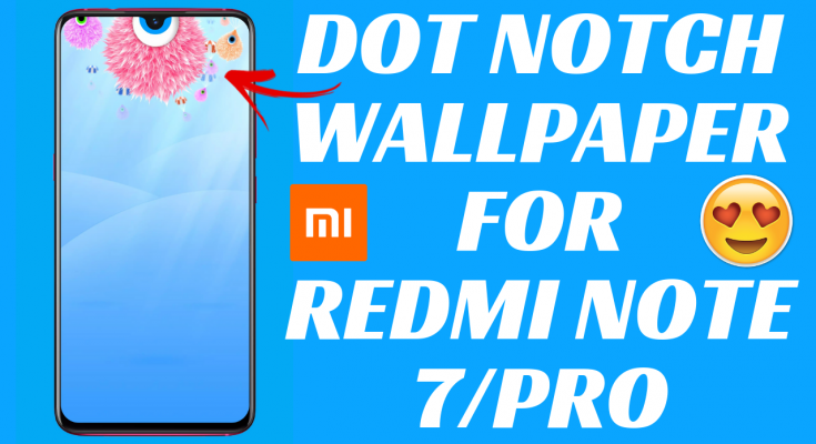 Dot Notch Wallpaper for Redmi Note 7 Pro and Redmi Note 7