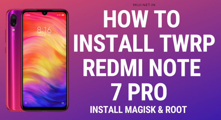 How to install TWRP im REDMI NOTE 7 Pro
