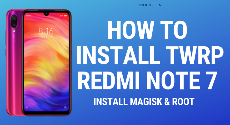 how to install twrp REDMI NOTE 7
