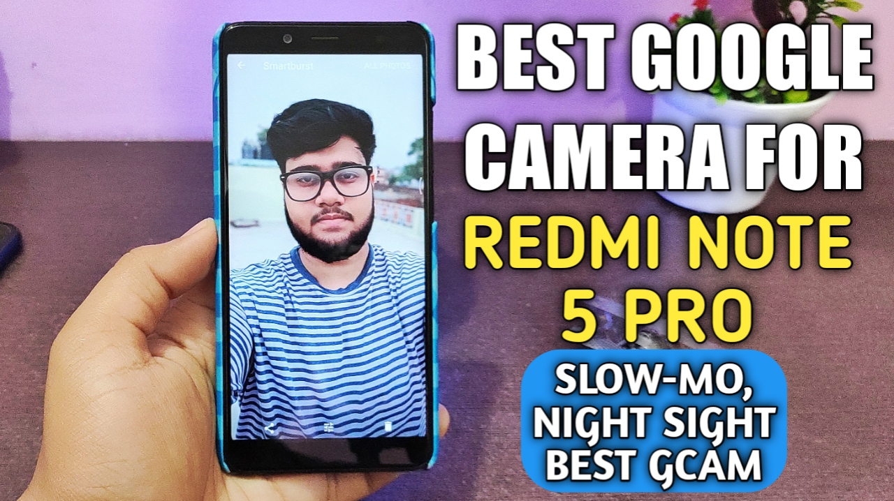 Best Stable GCam for Redmi Note 5 Pro - MIUI