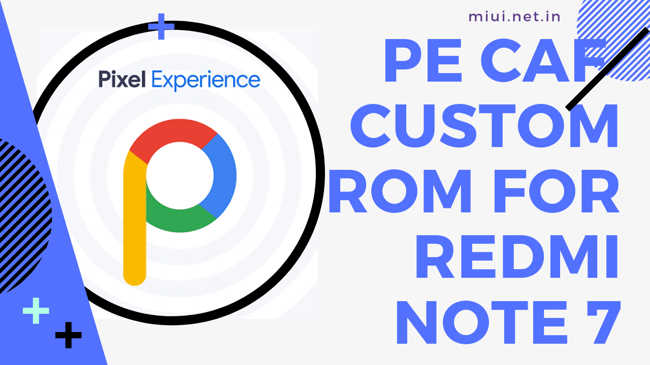 Pixel Experience CAF ROM for Redmi Note 7 - MIUI