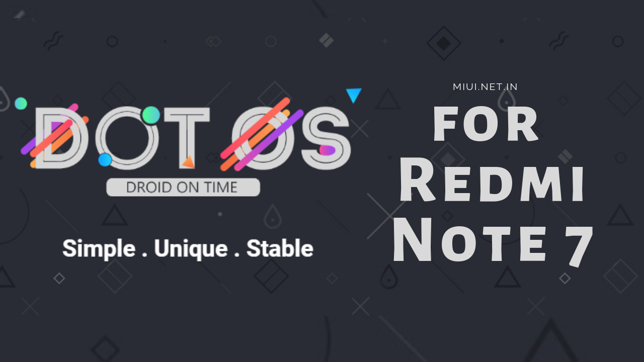 Dot OS Unofficial ROM for Redmi Note 7 - MIUI