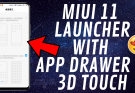 MIUI 11 LAUNCHER WITH APP DRAWER & 3D TOUCH