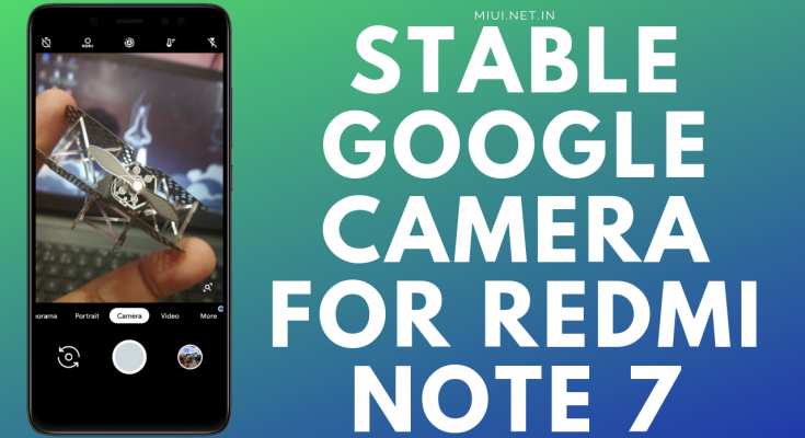 STABLE GOOGLE CAMERA FOR REDMI NOTE 7 PRO