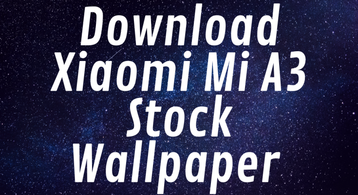 Download Xiaomi Mi A3 Stock Wallpaper (FHD+)