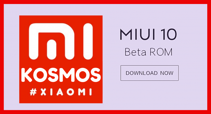 Miui 10 Kosmos 9 8 22 Beta Update for Redmi Note 7- Download